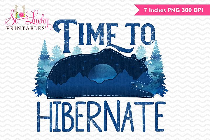 Time to hibernate watercolor printable sublimation design