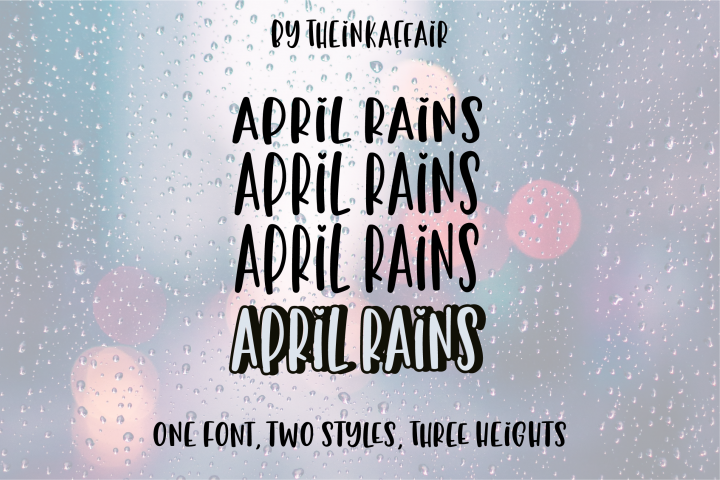 April Rains, one font, two styles, three heights