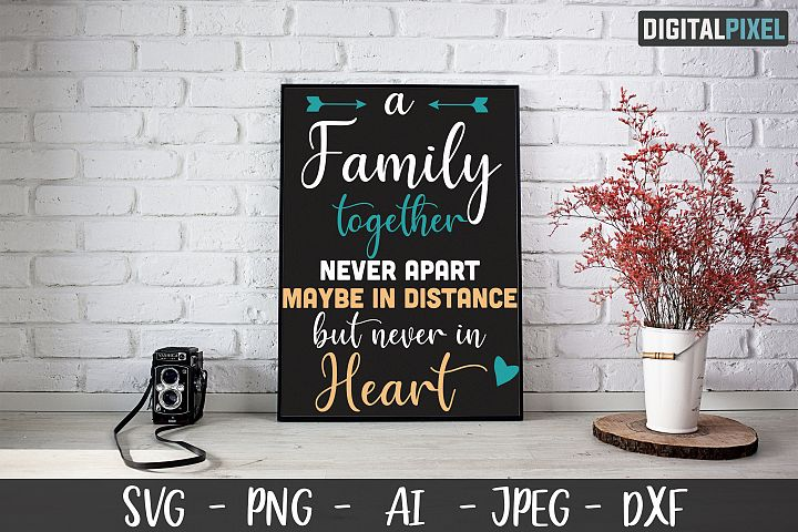 Family Together Never Apart SVG PNG JPEG AI DXF, Family Love