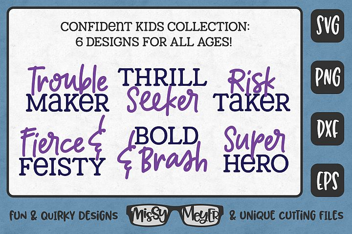 Confident Kids Collection - 6 designs for all ages!