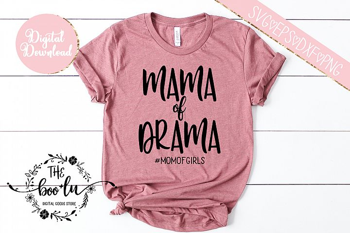 Mama of Drama #momofgirls SVG DXF PNG EPS Cutting Files