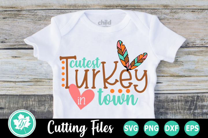 Cutest Turkey in Town - A Thanksgiving SVG Cut File