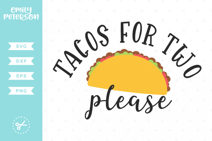 Tacos For Two Please SVG DXF EPS PNG