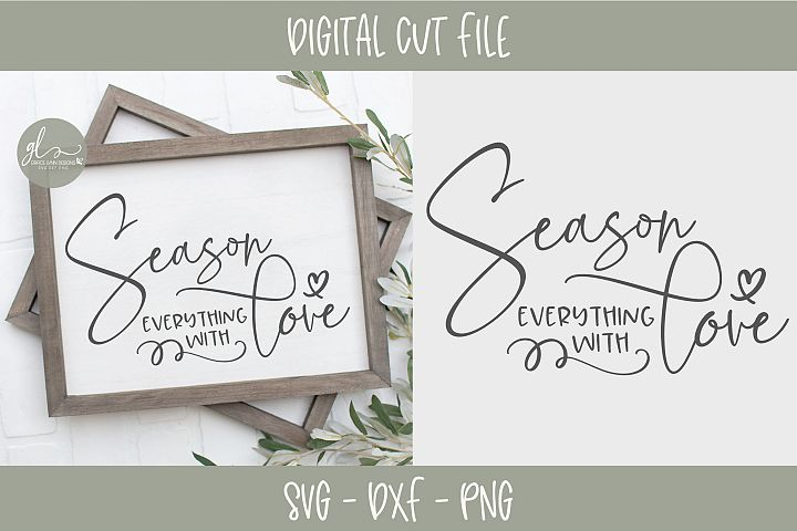 Season Everything With Love - Kitchen SVG Cut File