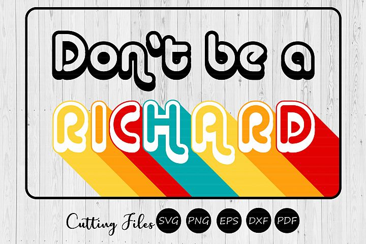 Dont be a richard| Retro T-Shirt Design |