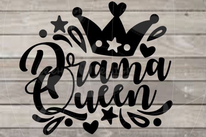 File Drama Queen for Cutting Laser Print SVG PDF EPS