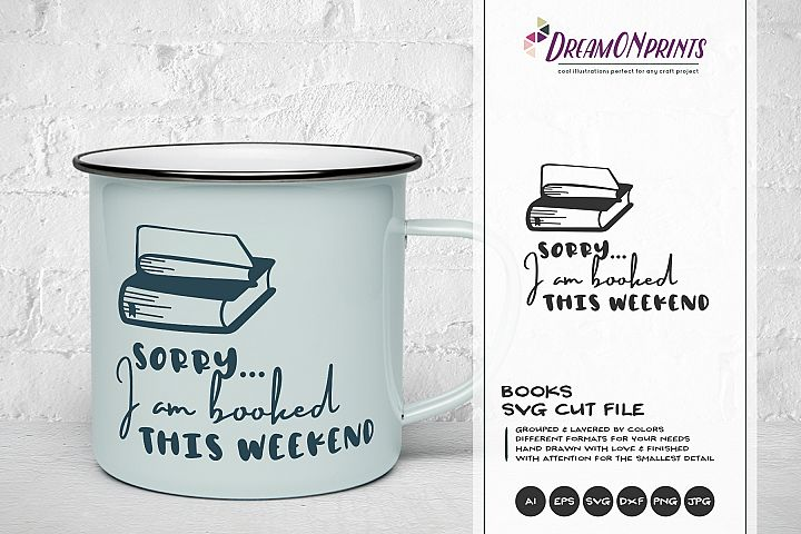 Sorry, I am Booked this Weekend SVG | Book Lover SVG