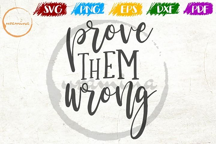 Prove Them Wrong Bedroom Sign SVG PDF PNG DXF