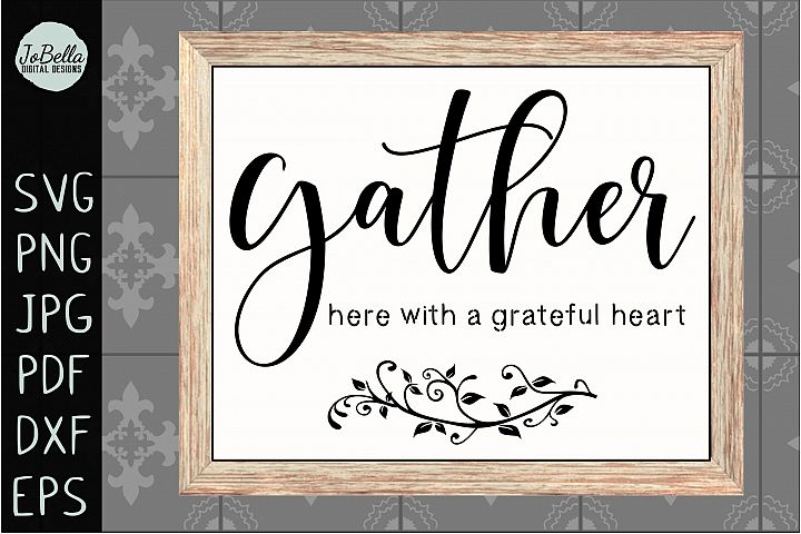 Gather Here With A Grateful Heart SVG, Sublimation & Print
