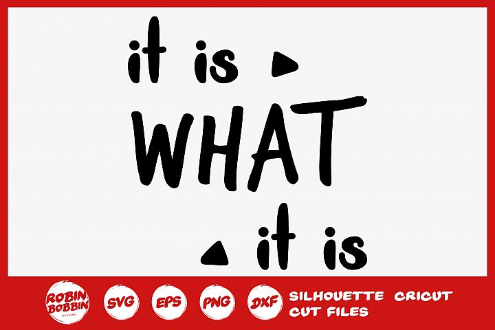 It Is What It Is SVG - Funny SVG