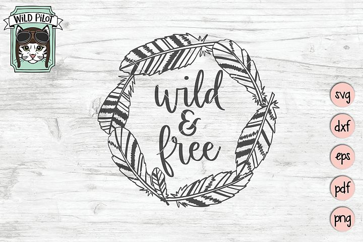 Wild and Free SVG, Feather svg files, Feather Wreath, Boho
