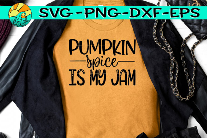 Pumpkin Spice Is My Jam - SVG PNG EPS DXF