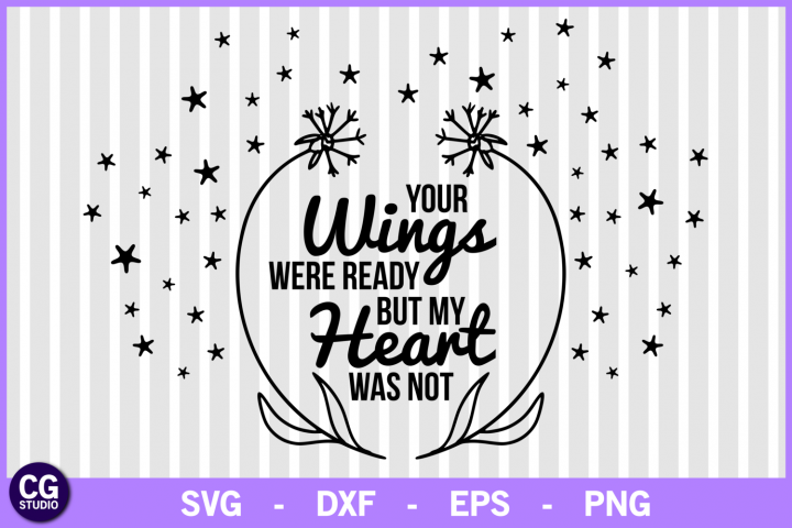 Your wings were ready svg, memorial svg, heaven svg, cricut