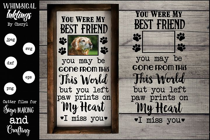 You Were My Best Friend Dog Memorial SVG