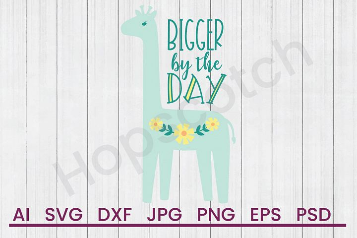 Giraffe SVG, Bigger By Day SVG, DXF File, Cuttatable File