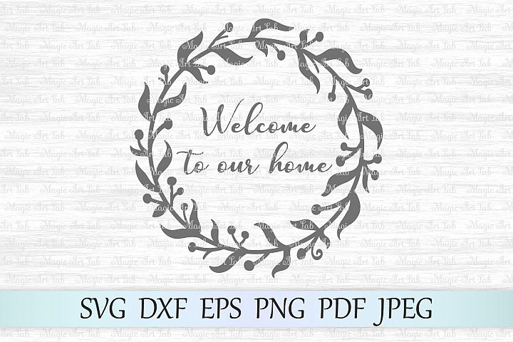 Welcome to our home svg, Laurel wreath svg, Welcome home svg