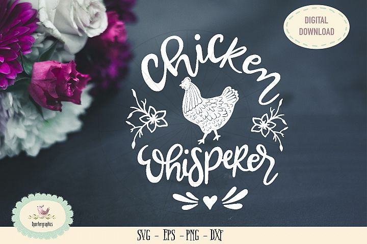 Chicken whisperer SVG cut file barn animal chicken