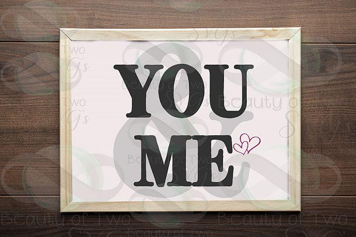 You & Me Love sign svg & png, wedding svg, Anniversary svg