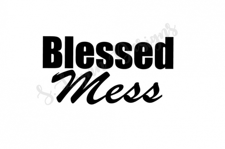 Blessed Mess SVG File