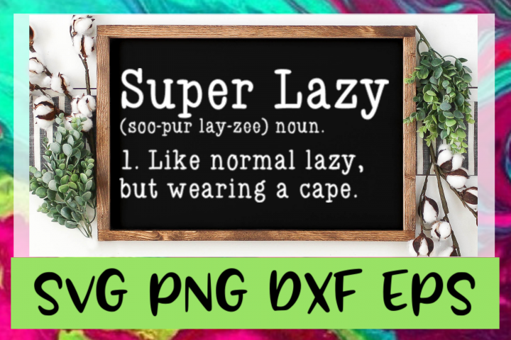 Super Lazy Definition SVG PNG DXF & EPS Design Files