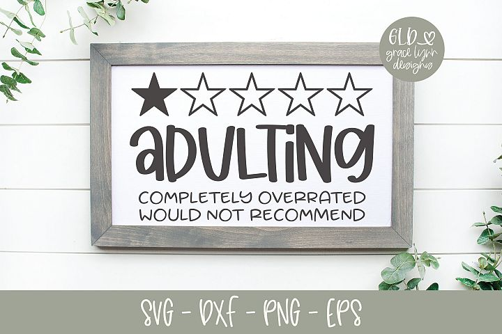 Adulting Completely Overrated Would Not Recommend