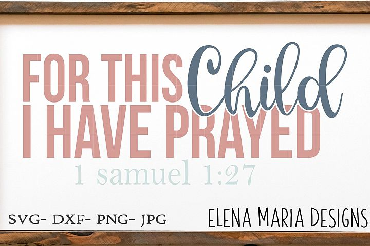 Christian Baby SVG, For This Child I Have Prayed SVG