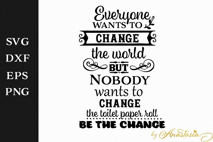 Be the change - Bathroom SVG Decal - Free Design of The Week
