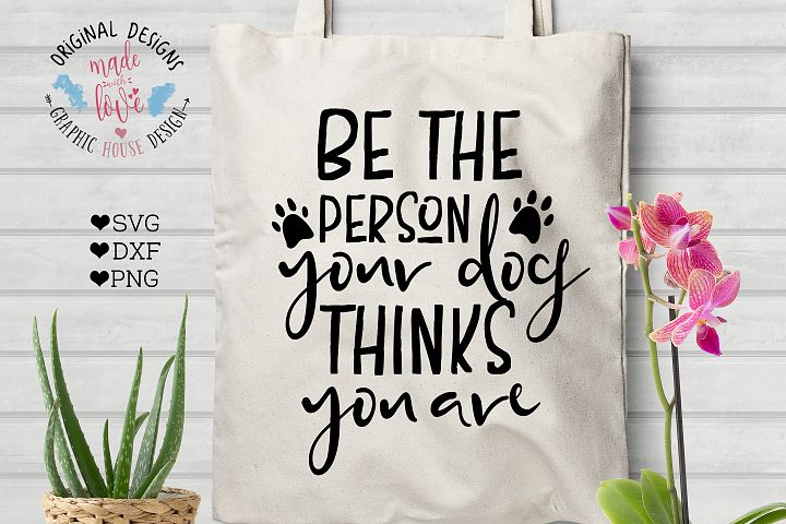 Be The Person Your Dog Thinks You Are Cut File