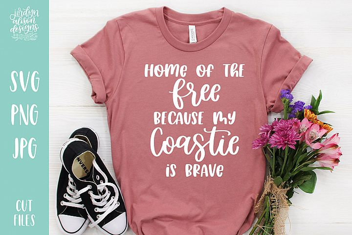 Home of The Free Because My Coastie Is Brave, Military SVG