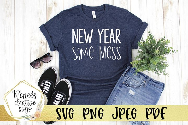 New Year Same Mess |New Years|SVG Cut File