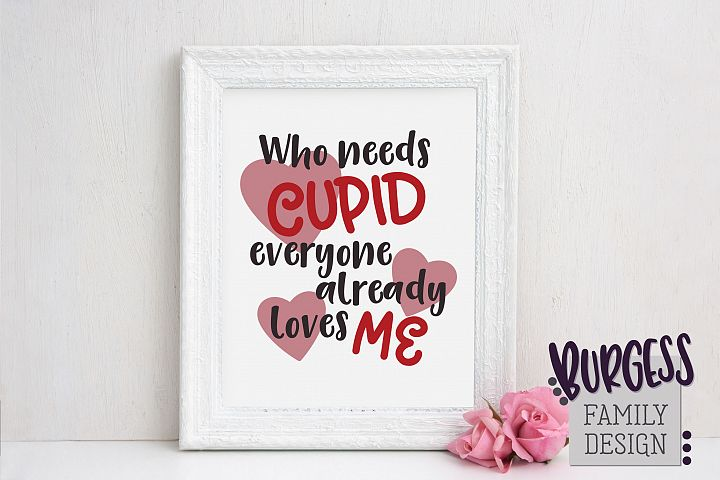 I dont need cupid, everyone already loves | SVG DXF EPS PNG