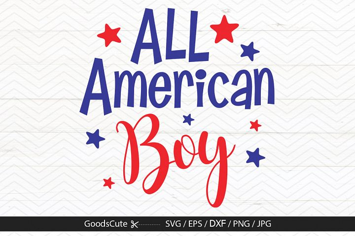 All American Boy 4th of July - SVG DXF JPG PNG EPS