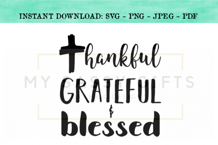 Thankful Grateful and Blessed With Cross SVG Design