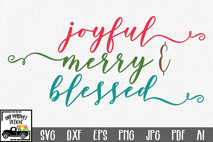 Joyful Merry & Blessed SVG - Christmas SVG Cut File DXF EPS