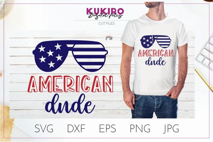 American Dude SVG - 4th Of July boy cut file with sunglasses