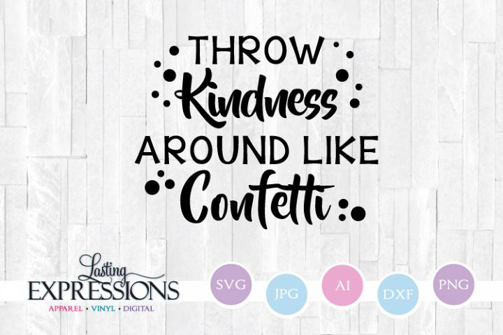 Throw Kindness Around Like Confetti Quote SVG