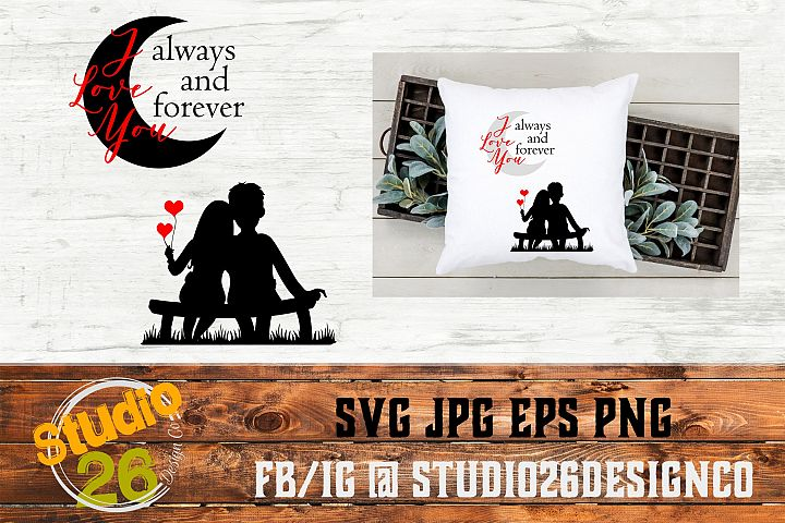 I love you Always & Forever - SVG EPS PNG