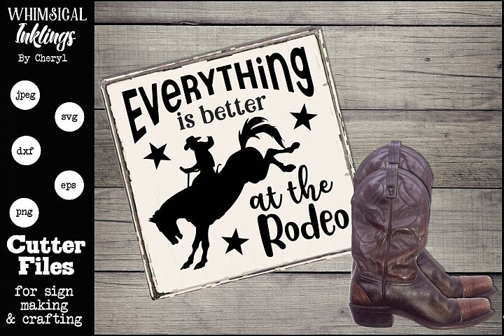 Everything Is Better At The Rodeo SVG