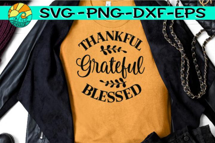 Thankful Grateful Blessed - SVG PNG EPS DXF