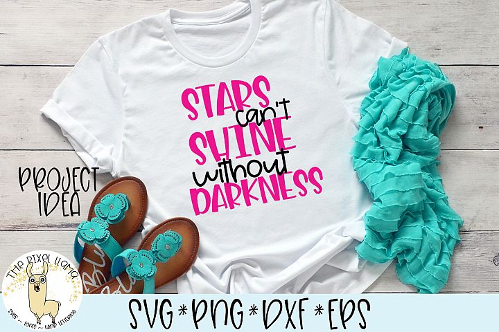 Stars Cant Shine Without Darkness Motivational SVG Cut File