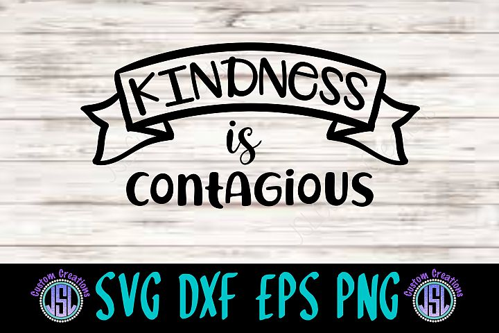 Kindness is Contagious| SVG DXF EPS PNG | Digital Cut File