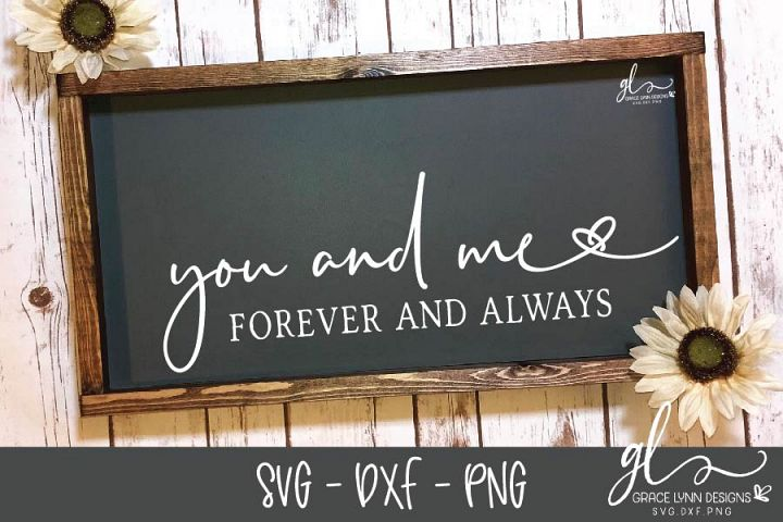 You And Me Forever And Always - SVG, DXF & PNG