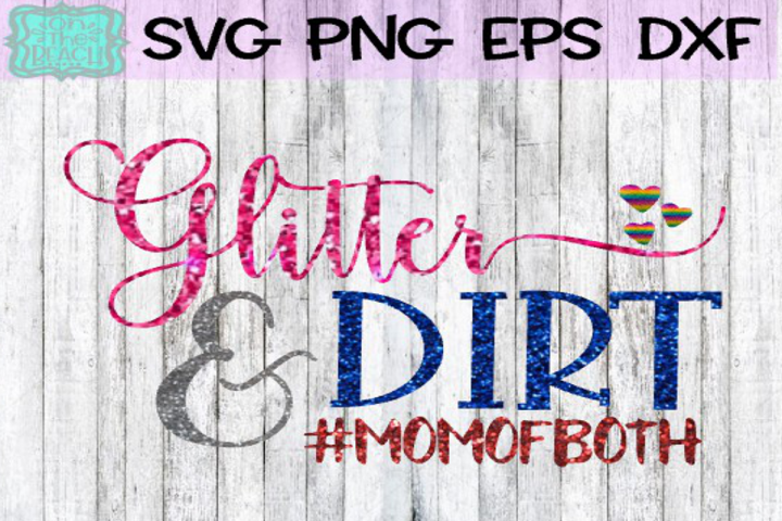Glitter and Dirt - Mom of Both