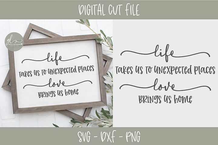 Life Takes Us To Unexpected Places - SVG, DXF & PNG