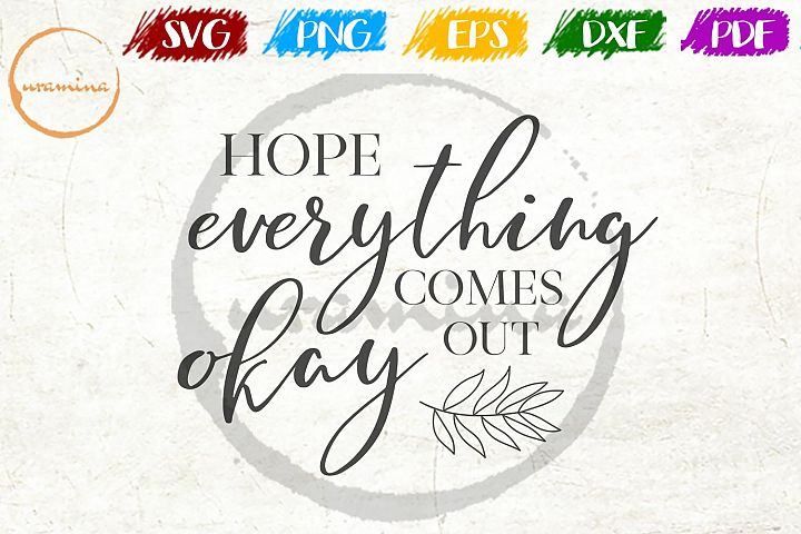 Hope Everything Comes Out Okay Bathroom SVG PDF PNG