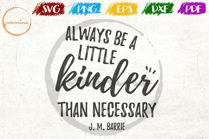 Always Be A Little Kinder Kids Room SVG PDF PNG