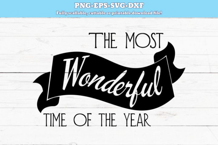 SVG PNG DXF The most wonderful time of the year, cut file
