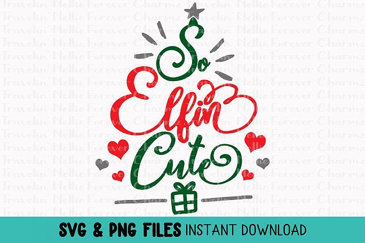 So Elfin Cute SVG Toddler Kid Baby Christmas Holiday