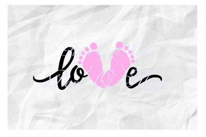 Love Baby Svg, Baby Foot Svg, Love Foot Svg, Baby Svg