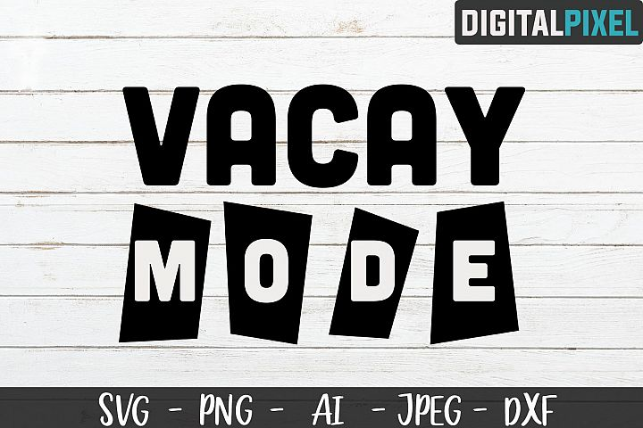 Vacay Mode SVG PNG DXF Circut Cut - Vacation Crafters SVG example image 2